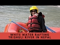White Water Rafting on the Trishuli River in Nepal