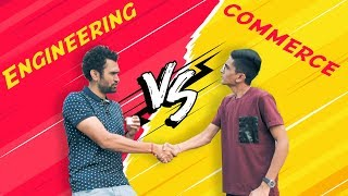 Engineering Vs Commerce || Dude seriously