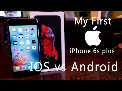 Iphone 6S Plus - My First Time Apple - IOS vs. Android