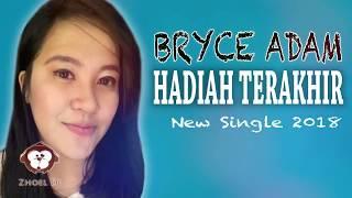 BRYCE ADAM - HADIAH TERAKHIR ( VIDEO LIRIK)