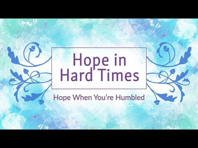 September 23, 2018: Doug Baert - Hope in Hard Times - Hope When You're Humbled