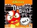 DJ KENNY DANCEHALL BULLY MIX VOL 2 AUG 2016 mp3