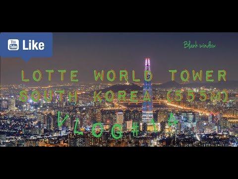 Lotte World Tower Kores's Tallest Building VLOG#14
