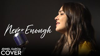 Loren Allred / Kelly Clarkson - Never Enough (The Greatest Showman) (Jennel Garcia cover)