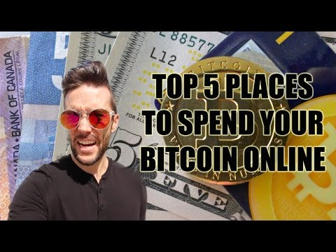 Where To Spend Your Bitcoin - Top 5 Places Online