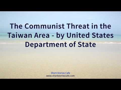 The Communist Threat in the Taiwan Area   by United States Department of State