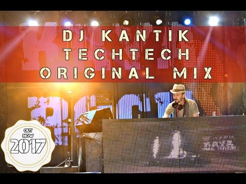 Dj Kantik - Techtech (Original Mix) Best Summer Mix 2017 Club Mix