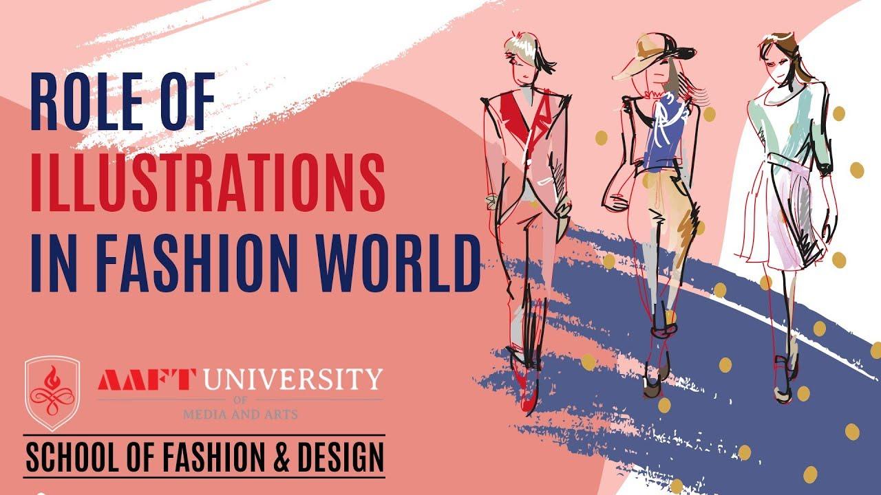 Role Of Illustration Fashion Design Aaft University Call 18001026066 Youtube