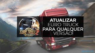 Como atualizar Euro Truck Simulator 2 para a versão 1.26.2.4 (QUALQUER VERSÃO)