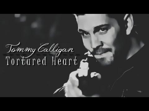 Tommy Calligan || Tortured heart