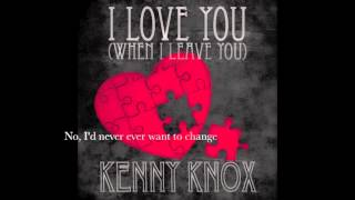 Watch Kenny Knox I Love You when I Leave You video