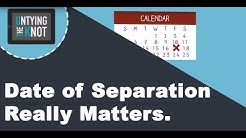 Divorce: Date Of Separation Matters