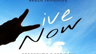 Reece Lemonius - LIVE NOW I New Music I 2014  I Offical Music Video I