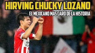Hirving Chucky Lozano El Mexicano Más Caro de la Historia