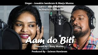 Aam do Biti  // New Santhali Song 2019 // Jowakim Hembrom // Manju Murmu // Stephan Tudu
