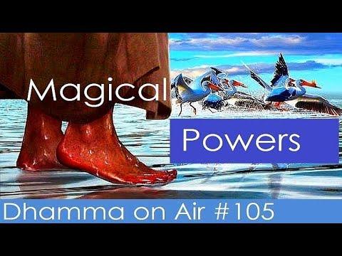 Dhamma on Air #105:  Magical Powers