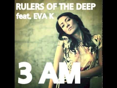 Rulers Of The Deep feat. Eva K - 3 AM (Original Mix) Tohuwabohu Music 2014
