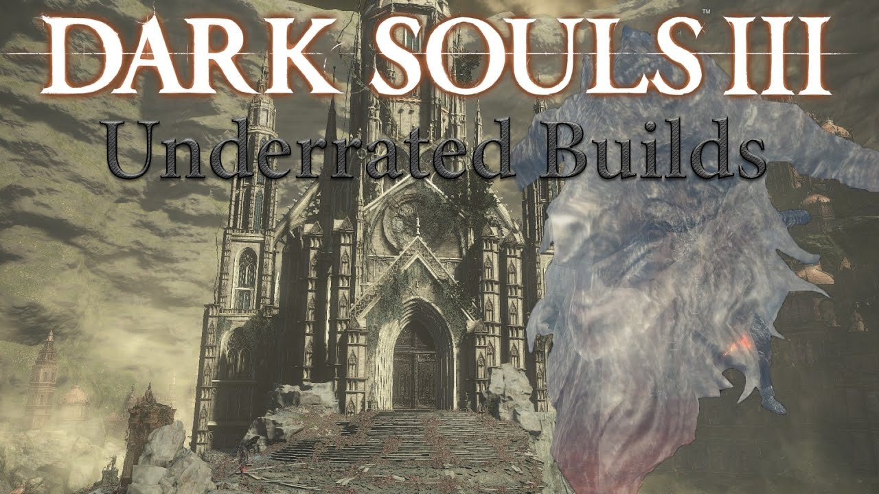 Dark Souls 3 - Powerful UNDERRATED Builds Ep.5 - YouTube - photo#36