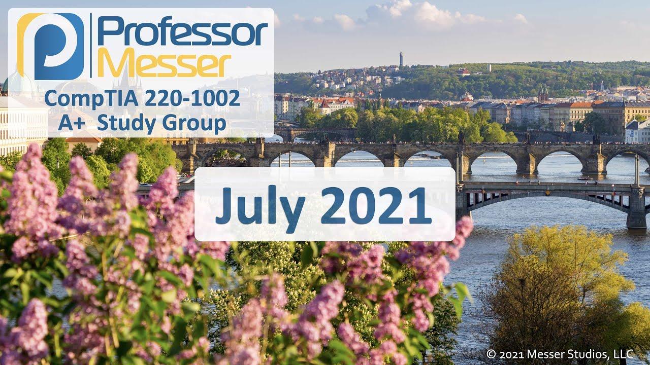 Professor Messer's 220-1002 A+ Study Group - July 2021