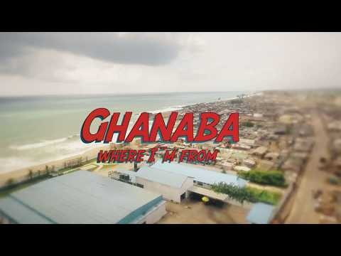 Ghanaba -  Where Im From (Official music video)