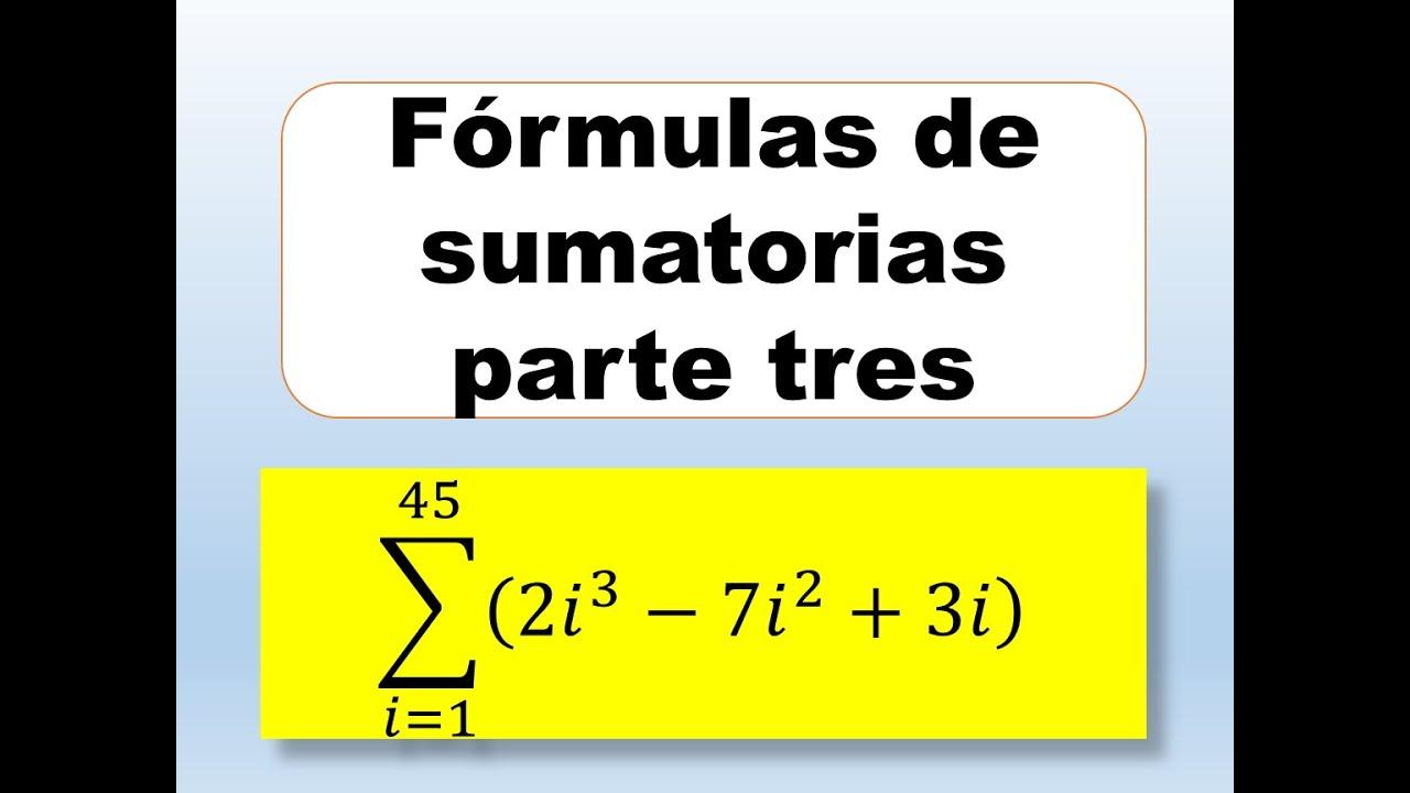 Aplicación de las fórmulas de sumatoria parte 3