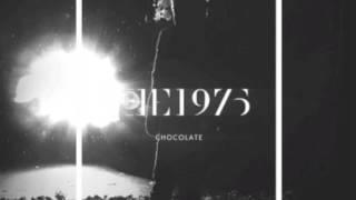 The 1975 - Chocolate - Paul Shepherd Refix