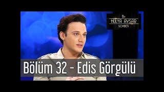 Bir Hülya Avşar Sohbeti - 32.Bölüm - Edis Görgülü Video