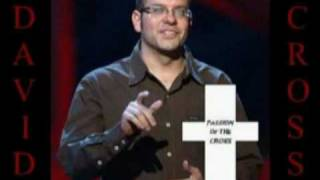 David Cross - Passion of the Cross - part 3 of 8