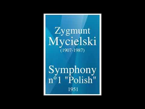 """Zygmunt Mycielski (1907-1987): Symphony No. 1 """"Polish"""" (1951)"""