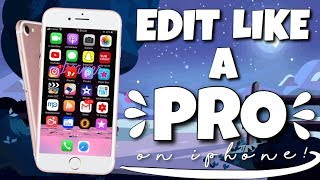 Gambar cover HOW TO EDIT LIKE A PRO ON AN IPHONE/IPAD! | 2019