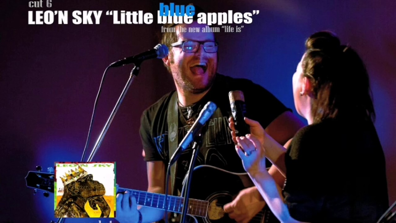 Leon Sky Little Blue Apples Audio Cut 6 From The Album Life Is