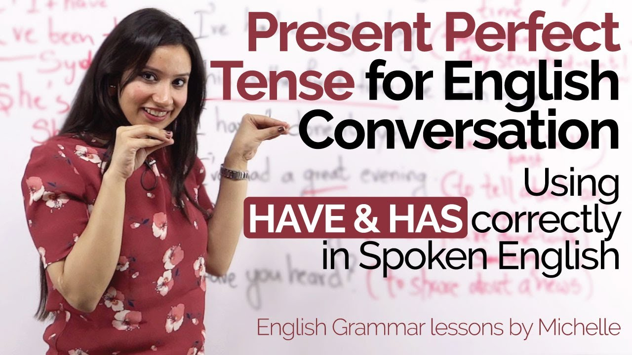 Using Have Has Correctly Present Perfect Tense In Daily English