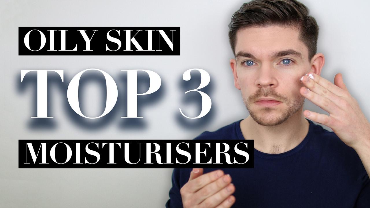moisturizer for oily skin men