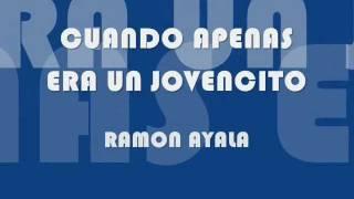 CUANDO APENAS ERA UN JOVENCITO-RAMON AYALA