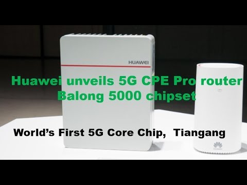 Huawei unveils 5G CPE Pro router, Balong 5000 chipset & the world's first  5G core chip,Tiangang
