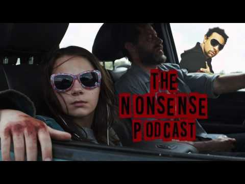 Logan Review and Shenanigans (SPOILERS) - The Nonsense Podcast