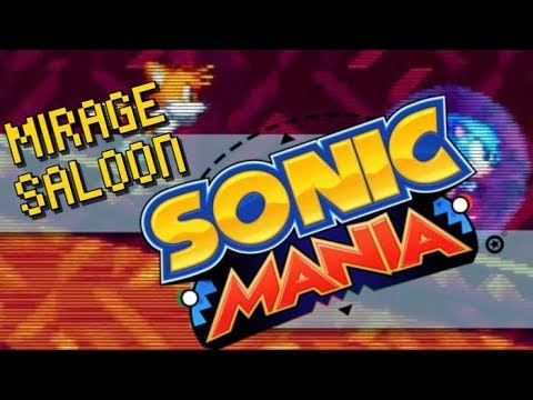 Sonic Mania Full Play Through! Mirage Saloon Zone