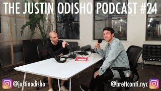 The Justin Odisho Podcast #24: Brett Conti Interview - Making it in New York City