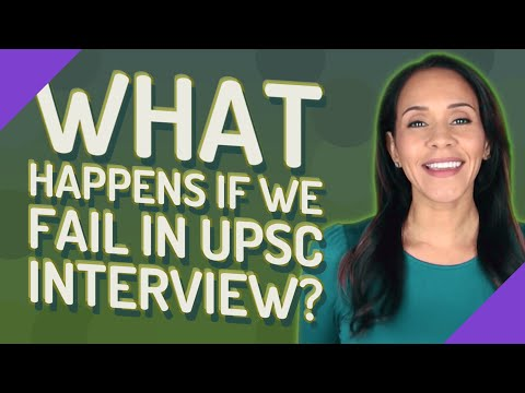 What happens if we fail in UPSC interview?