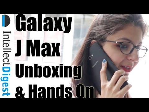 Samsung Galaxy J Max Unboxing And Hands On Review | Intellect Digest