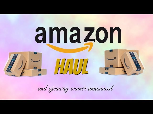 HUGE Amazon haul and giveaway winner announced!