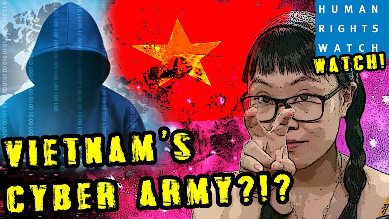 Does Vietnam really have a big scary CYBER ARMY?! | Human Rights Watch WATCH