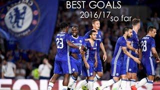 chelsea fc best goals so far 2016 17 hd