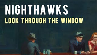 Hopper's Nighthawks: Look Through The Window