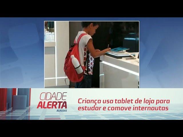 Criança usa tablet de loja para estudar e comove internautas