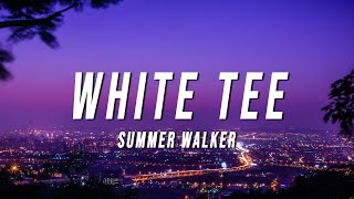 Summer Walker - White Tee (TikTok Remix) [Lyrics]