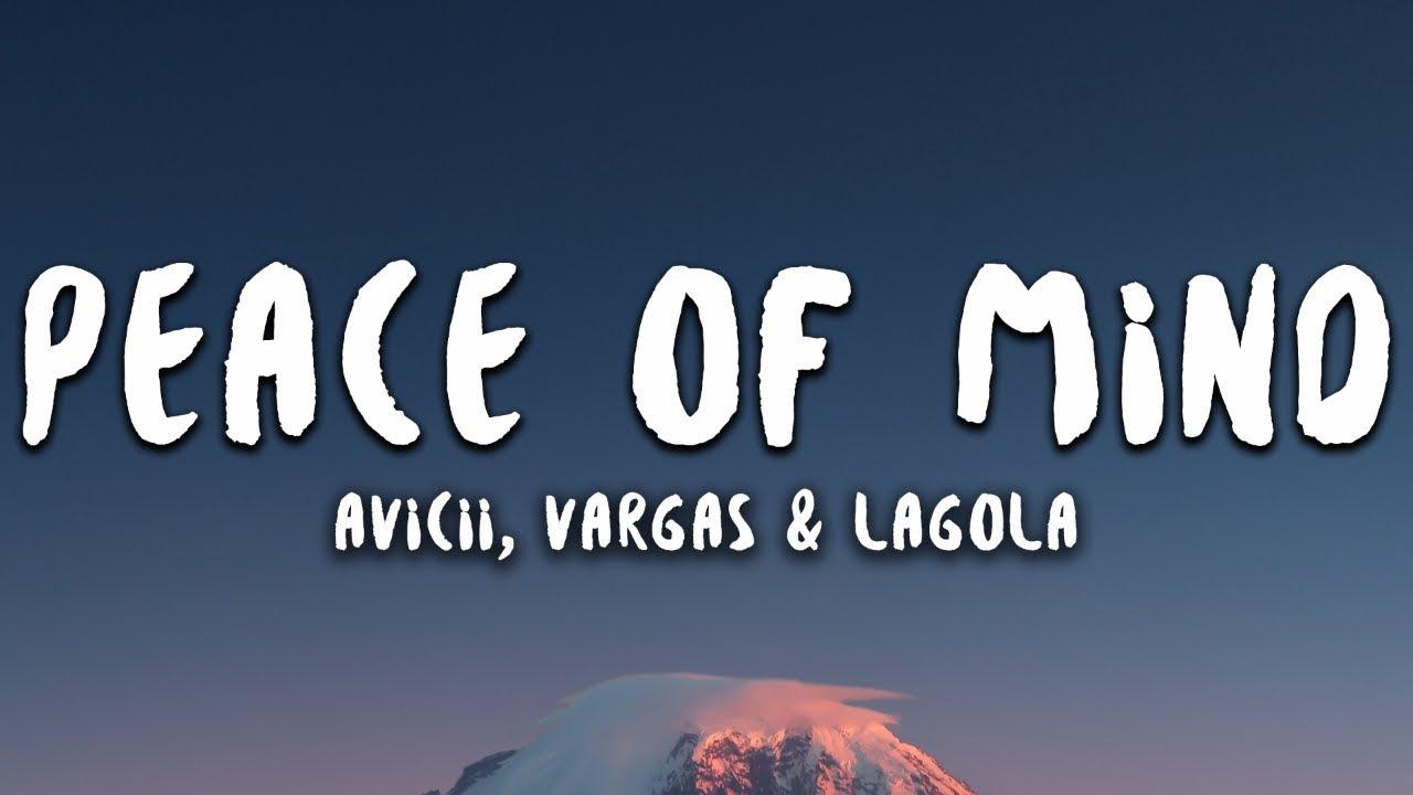 Avicii - Peace Of Mind (Lyrics) ft. Vargas & Lagola