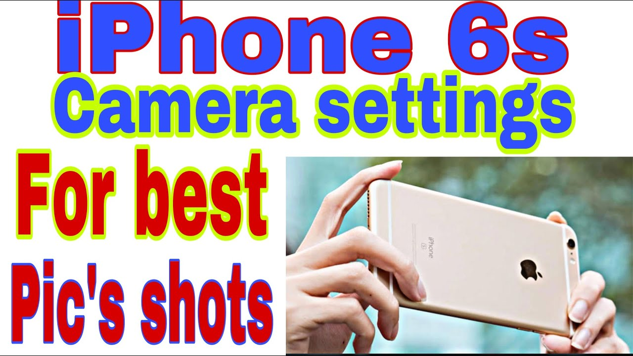 IPhone 6s CAMERA settings For best picture 2021 - YouTube