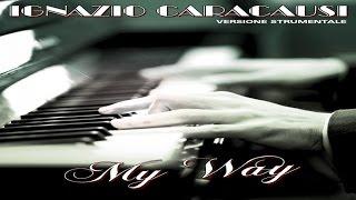 Ignazio caracausi - My Way VERSIONE STRUMENTALE