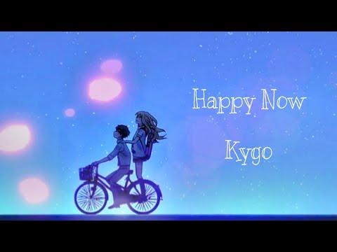 Nightcore ~ Happy Now (Kygo) /Pic-Gifs [Ytb Aw]